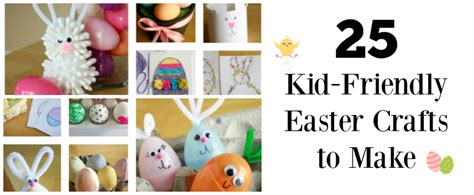 kid friendly crafts 25 kid friendly easter crafts to make make and takes