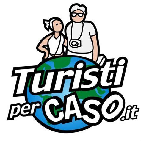 turisti per caso turistipercaso