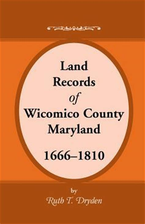 Maryland Land Records Land Records Wicomico County Maryland 1666 1810 By Ruth T Dryden Paperback