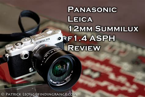 Review For panasonic leica 12mm summilux f1 4 asph review
