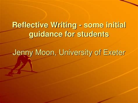 Initial Reflective Essay by Ppt Reflective Writing Some Initial Guidance For Students Moon Of Exeter