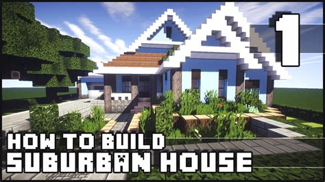 how to make a home minecraft how to build suburban house part 1 youtube
