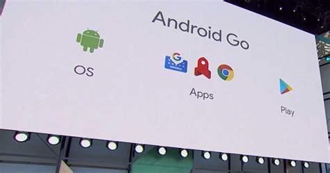 go android android go un sistema m 225 s optimizado para terminales de gama baja