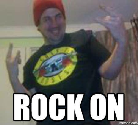 Rock Meme - rock on memes com