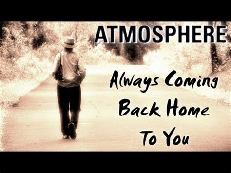 atmosphere always coming back home to you lyrics only