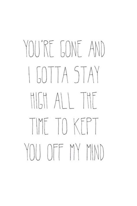 my lyrics high you re and i gotta stay high all the time to keep you