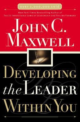 Pdf Developing The Leader Within You Chapter 6 developing the leader within you by c maxwell