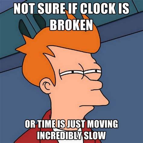 Time Meme - cf chucklesnetwork agj co on reddit com