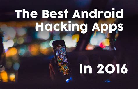 android hacking apps the best android hacking apps in 2016 cybersecurity zen