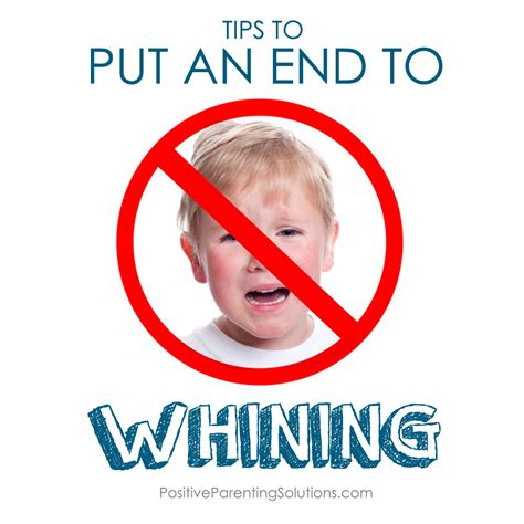 constantly whining children whine positive parenting solutions positive parenting solutions