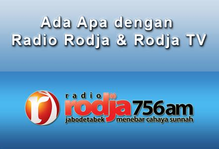 Tv Rodja informasi kajian islam ilmiyah ada apa dengan radio rodja