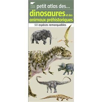Petit Atlas Des Dinosaures Et Autres Animaux