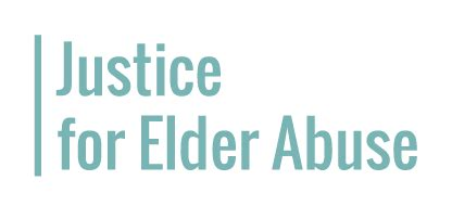 justice for allâ â ending elder abuse neglect and financial exploitation books justiceforelderabuse