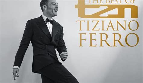 tiziano ferro the best of the best of tzn tiziano ferro 171 ecco la vera storia 187
