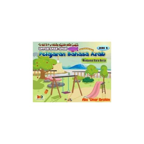Buku Anak Seri Fabel Dua Bahasa buku pelajaran bahasa arab untuk anak seri 1 2 lengkap