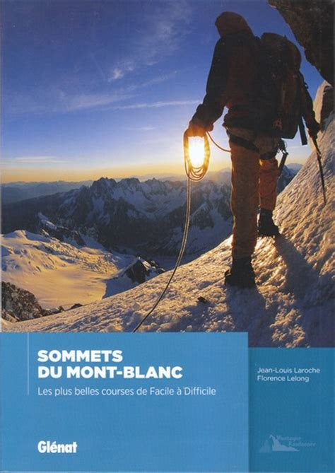 libro flo of the somme librer 237 a desnivel sommets du mont blanc jean louis laroche y florence lelong