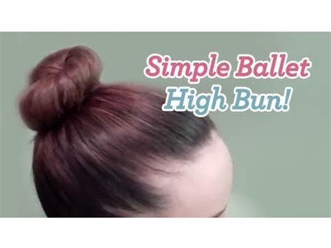 hairstyles buns youtube simple ballet high bun updos cute girls hairstyles
