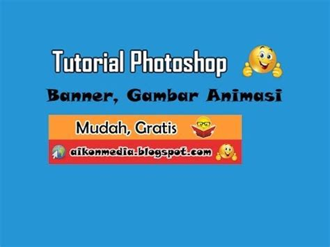 tutorial photoshop banner tutorial membuat banner animasi dengan photoshop youtube