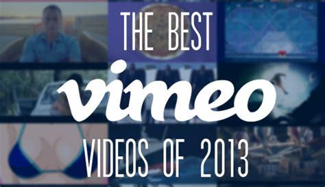 best vimeo the best vimeo of 2013 as chosen by vimeo staff