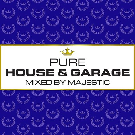majestic house music pure house garage mixed by majestic pure music uk