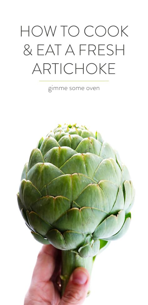 how to cook and eat an artichoke gimme some oven