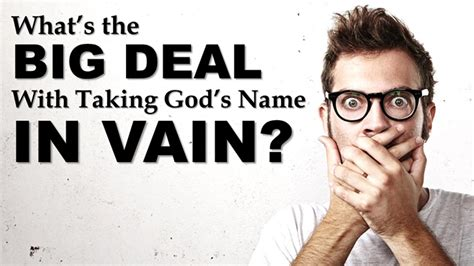 Big Deals On Big Names by What S The Big Deal With Taking God S Name In Vain