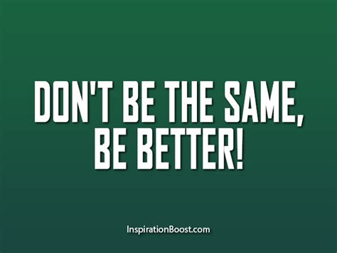 better be be better quotes inspiration boost