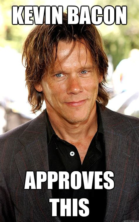 Kevin Bacon Meme - 10 actors you won t believe have never been nominated for