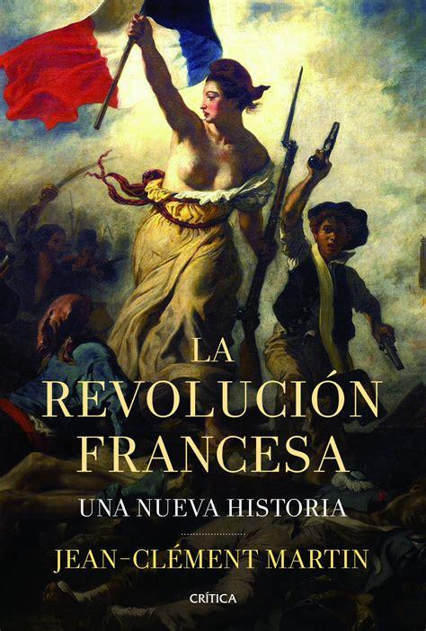 libro nueva revolucion del nacimientola la revoluci 243 n francesa planeta de libros