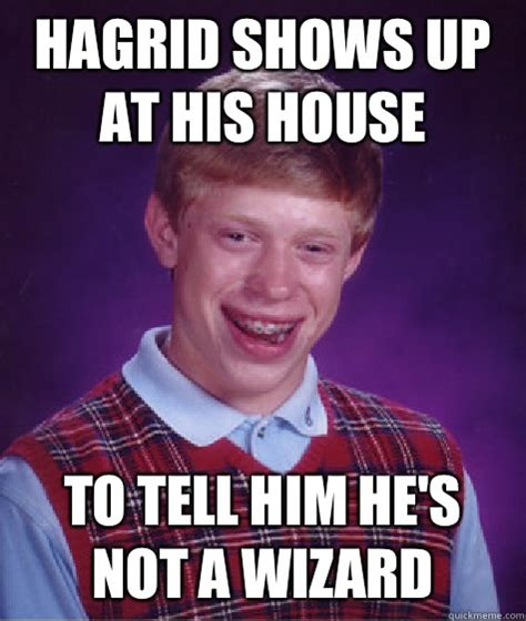 Hagrid Meme - hagrid shows up at his house to tell him hes not a wizard