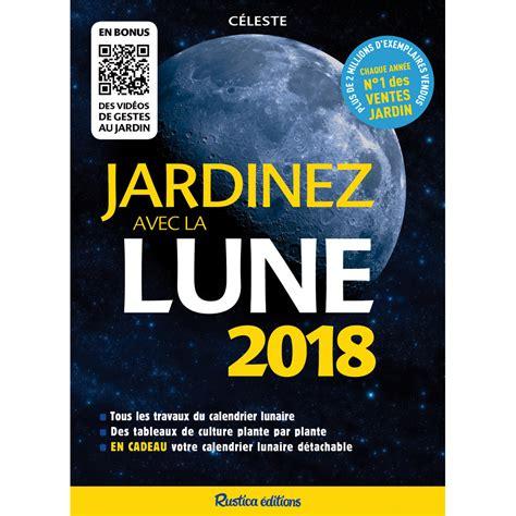 Jardiner Avec La Lune Mars 2018 by Ducatillon Jardinez Avec La Lune 2018 Jardin