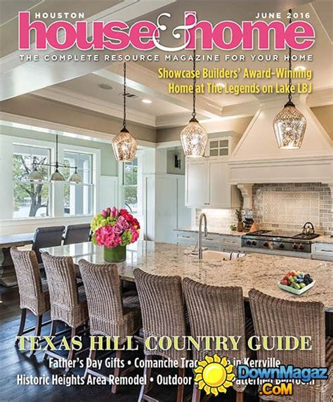 houston home design magazine houston house home june 2016 187 download pdf magazines