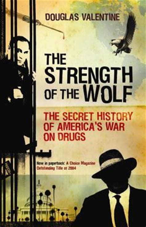 the war an untold story of drugs books the strength of the wolf the secret history of america s