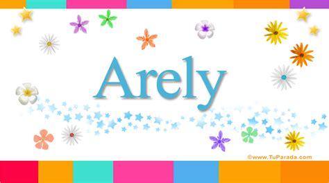 arely significado del nombre arely nombres