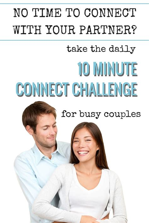 For The Time Challenged Busy by No Time Together Take The 10 Minute Daily Connect For