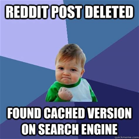Meme Search Engine - reddit post deleted found cached version on search engine
