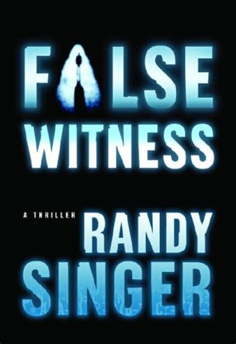 false witness classic reprint books false witness by randy singer reviews discussion