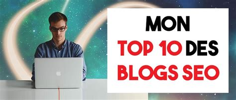 10 Best Blogs For by Top 10 Des Meilleurs Blogs Seo Beetle Seo