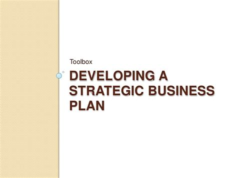 developing a business plan template developing a strategic business plan part 2 pages 37 75