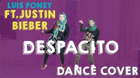 despacito dance cover despacito cover ft justin bieber luis fonsy dance