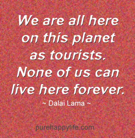 here we are notes for living on planet earth books quote we are all here on this planet as tourists