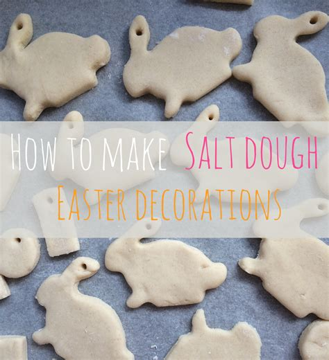 make salt dough decorations really and easy easter salt dough decorations