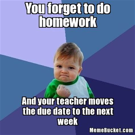 Do Your Meme - you forget to do homework create your own meme