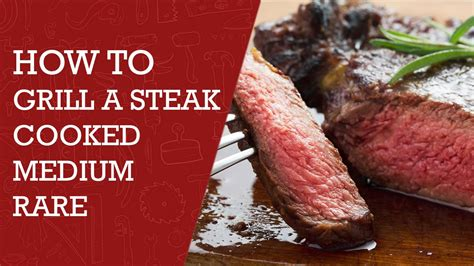 how to grill a steak cooked medium rare tips to grilling a medium rare steak steak