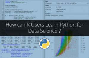 python for r users a data science approach books how can r users learn python for data science 7wdata