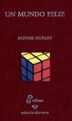 un mundo feliz libro pdf gratis 1000 images about los 50 mejores libros en quelibroleo en 2012 on literatura