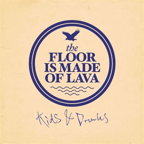 the floor is made of lava kids and drunks cd k 248 b cden