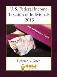 essentials of federal income taxation for individuals and business 2018 books u s federal income taxation of individuals 2015 cali