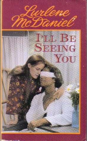 seeing books i ll be seeing you by lurlene mcdaniel reviews