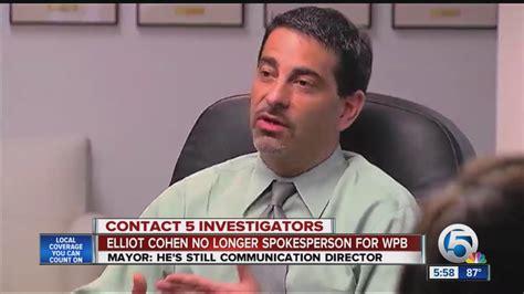 Cohen Is No by Elliot Cohen Is No Longer Spokesman For The City Of West